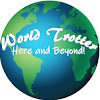 World Trotter Here and Beyond
