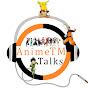 AnimeTm Talks