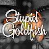 Stupid Goldfish