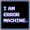 Error Machine