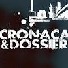 Cronaca & Dossier