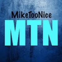 MikeTooNice