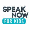 Speak Now for Kids