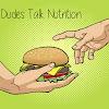 Dudes Talk Nutrition