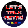 Let's Talk Retro