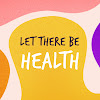 Let There Be Health
