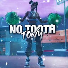 No Tooth Tony