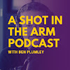 A Shot in the Arm Podcast