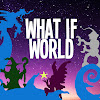 What If World
