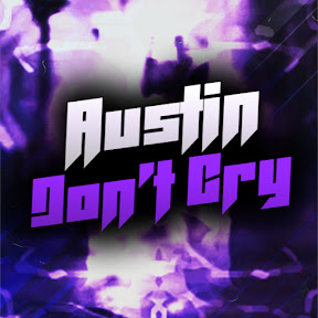 Austin Don't Cry