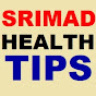 Srimad Health Tips