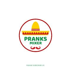 Pranks Mixer