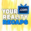 Your Reality Recaps