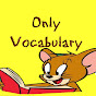Only Vocabulary
