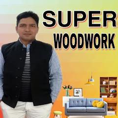 SUPER WOODWORK