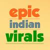 epic indian virals