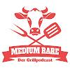 Medium Rare - Der Grill-Podcast