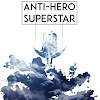 ANTI-HERO SUPERSTAR OFFICIAL