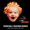 VOICES - SUPER REDS
