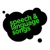 Speech and Language Songs