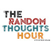 The Random Thoughts Hour Podcast