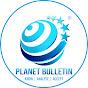 PLANET BULLETIN