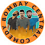 BOMBAY CENTRAL COMEDY