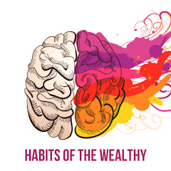Habits of the Wealthy Net Worth