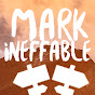 Mark Ineffable