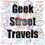 Geek Street Travels