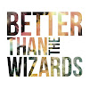 Better Than The Wizards