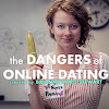 The Dangers of Online Dating