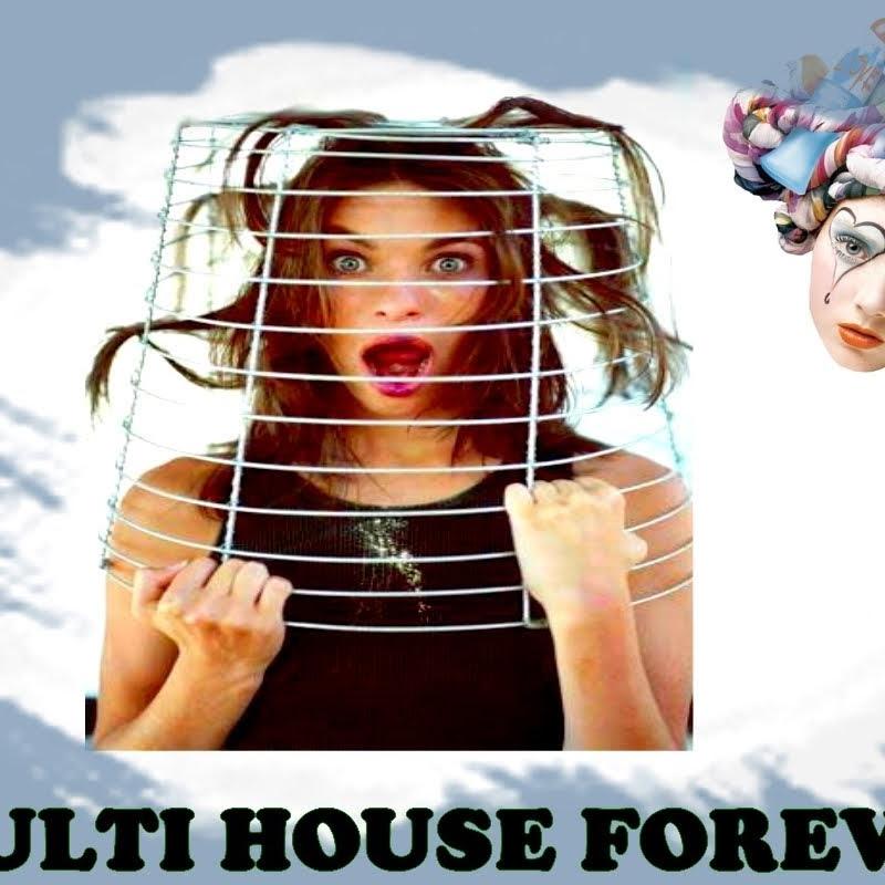 Multi House Forever