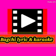 Bagchi lyric & karaoke