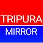 TRIPURA MIRROR