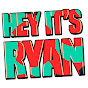 Hey It's Ryan!