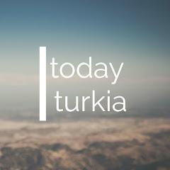 Today turkia