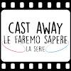 CAST AWAY - Le faremo sapere