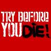Try Before You Die