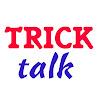 Trick Talk
