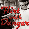 flirt with danger