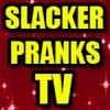 SlackerPranksTV
