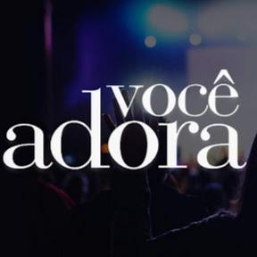 Você Adora (Som Livre Gospel)