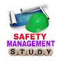 SAFETY MGMT STUDY