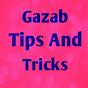 Gazab Tips And Tricks