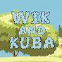 Wik and Kuba ciekawostki