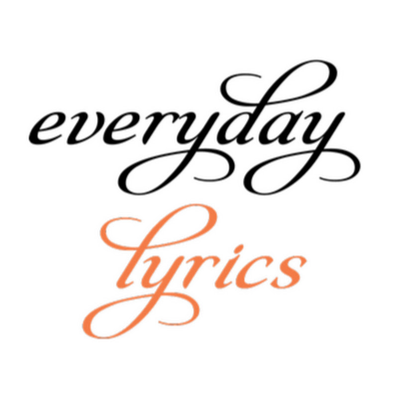 Everyday lyrics (everyday-lyrics)