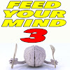 Feed Your Mind 3