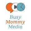 Busy Mommy Media