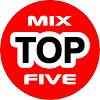 Top 5 Mix